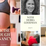 Exercise Through Pregnancy with Debra Goodman